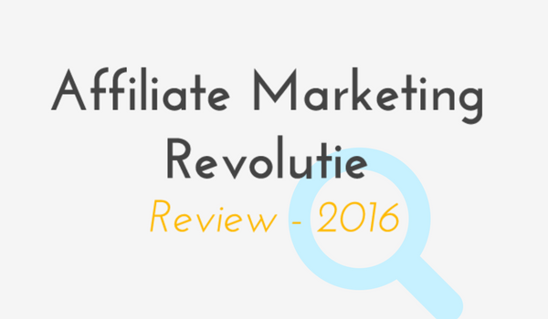 affiliate marketing revolutie review 2016